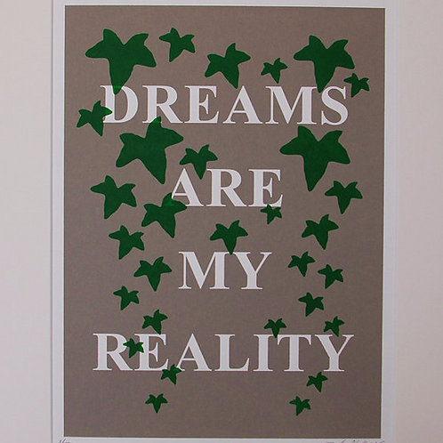 DREAMS ARE MY REALITY