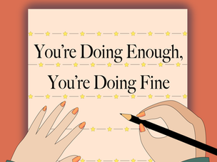 You're doing enough, you're doing fine