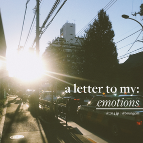 A Letter to My: Emotions