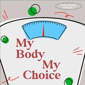 I Love Myself: My Body My Choice (日本語)