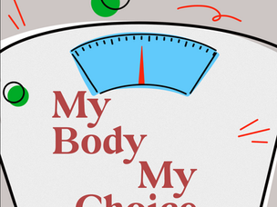 I Love Myself: My Body My Choice