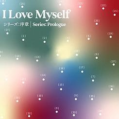 """I Love Myself"" Series: Prologue"