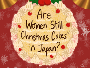 """Are Women Still """"Christmas Cakes"""" in Japan? – an Examination of Our Infatuation with Youth"""