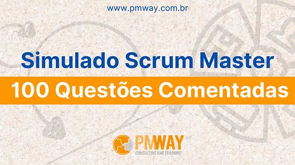 Simulado 100 Questões Scrum Master (Guia do Scrum 2017)