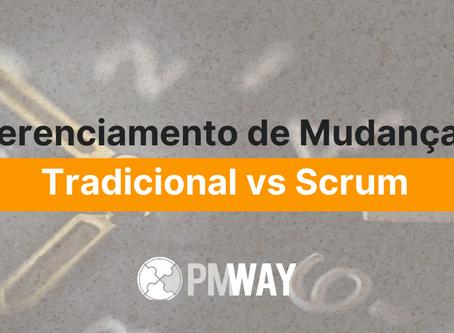 Gerenciamento de Mudanças: Tradicional vs Scrum