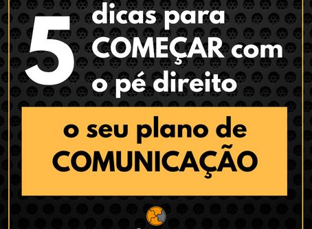 5 dicas para começar com o pé direito o seu plano de comunicação
