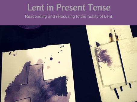 Lent in Present Tense