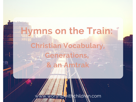 Hymns on the Train: Christian Vocabulary, Generations, and an Amtrak