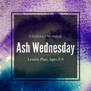 Ash Wednesday: Lesson Plan