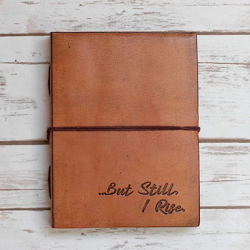 """But Still I Rise"" Handmade Leather Journal"