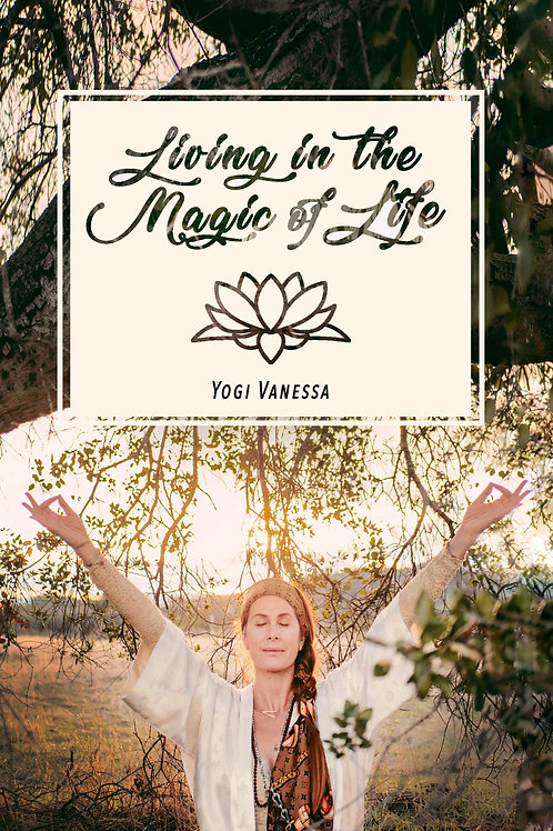 """**SIGNED COPY** - paperback - """"Living In The Magic Of Life"""" by Yogi Vanessa"""