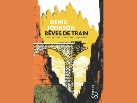Rêves de train, Denis Johnson - Christian Bourgois Editeur