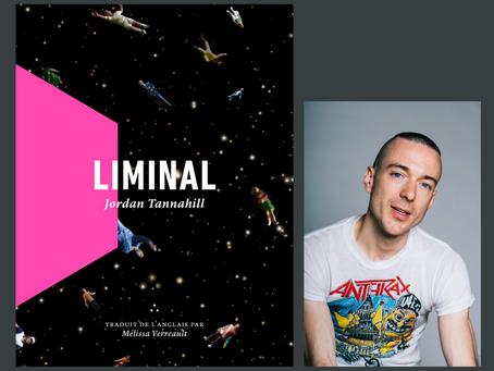 Liminal, Jordan Tannahill - Éditions La Peuplade