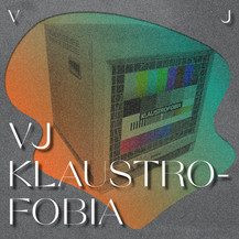 VJ Klaustrofobia
