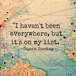 'I haven't been everywhere, but it's on my list'