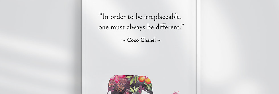 In Order To Be Irreplaceable print