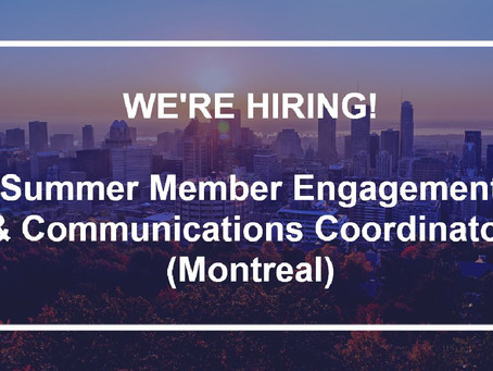 We're hiring!  Summer Member Engagement & Communications Coordinator (Montreal)