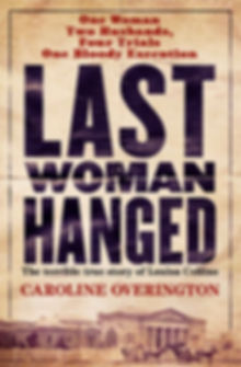 Louisa Collins Last Woman Hanged Caroline Overington