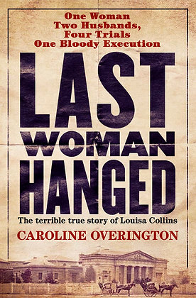 LAST WOMAN HANGED - SPECIAL SIGNED COPY