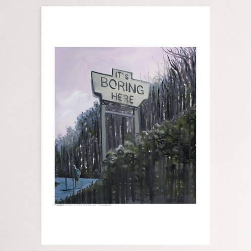 It`s boring here | Plakat A1