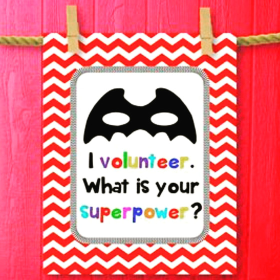 If You Think Superheroes Aren't Real, You've Never Been a Volunteer!
