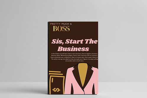 Pretty Much A Boss Sis Start The Business E book