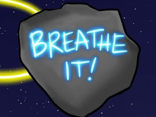 Breathe it!