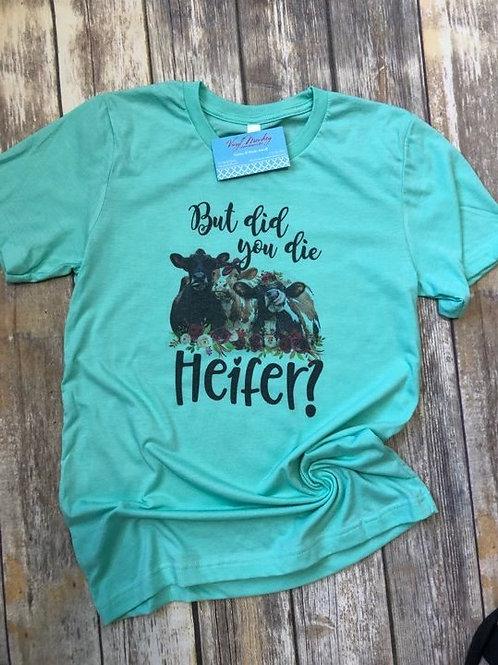 Did You Die Heifer?