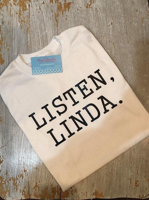 Listen, Linda. Short Sleeve
