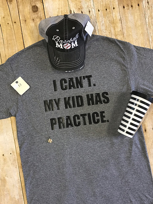 I Can't My Kid Has Practice