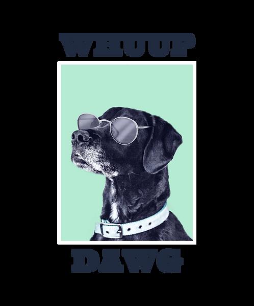 Whuup Dawg