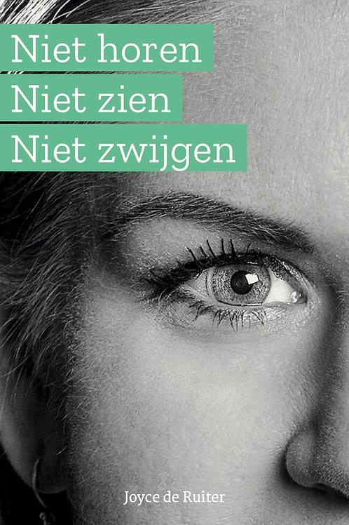 eBook! - Joyce de Ruiter - Niet Horen Niet Zien Niet Zwijgen
