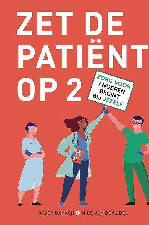 Zet de patiënt op 2 - Niek van den Adel en Arjen Banach