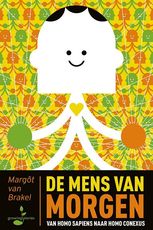 Margôt van Brakel - De Mens van Morgen - van homo sapiens naar homo conexus
