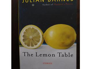 The lemon table / Julian Barnes