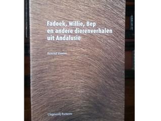 Fadoek, Willie, Bep en andere dierenverhalen uit Andalusië / Berend Vroom