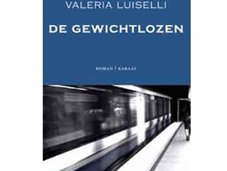 De Gewichtlozen / Valeria Luiselli