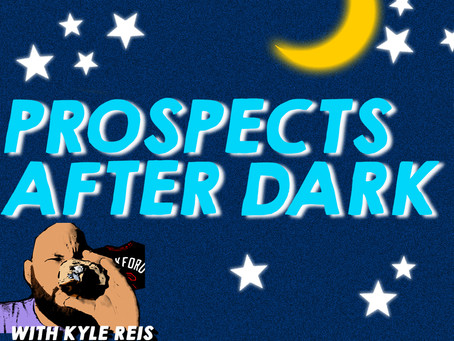 "🌙 Prospects After Dark - The ""Minor League Playoffs"" Episode"