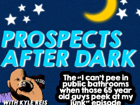 🌙 Prospects After Dark - 9/20/18