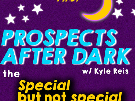 Prospects after Dark - the 'Special but not special' episode