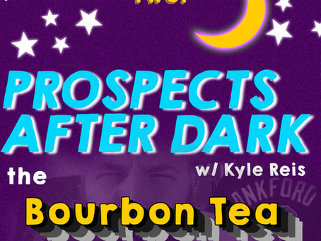 Prospects After Dark - The Bourbon Tea Episode