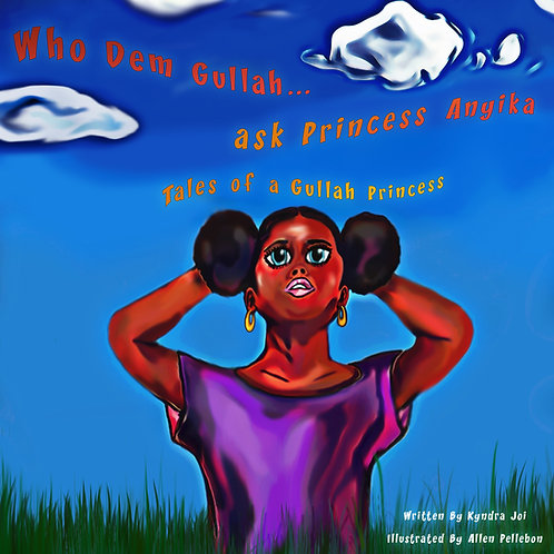 Who Dem Gullah.. Asks Princess Anyika: Tales of a Gullah Princess