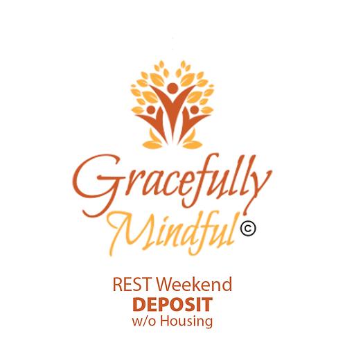 DEPOSIT - Reset Weekend w/o Housing