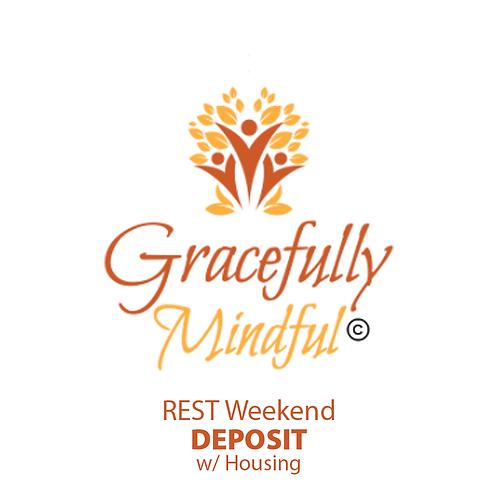 DEPOSIT - Reset Weekend w/ Housing