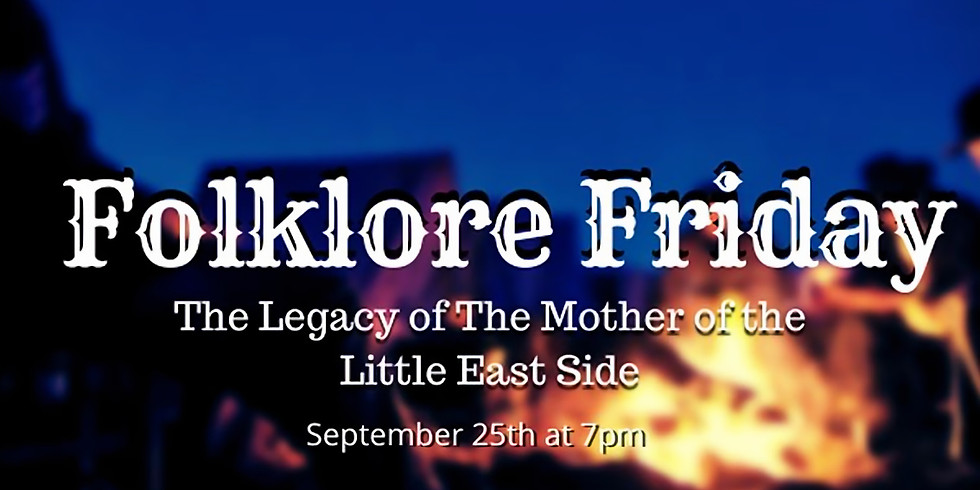 Folklore Friday: The Legacy of the Mother of Little East Side