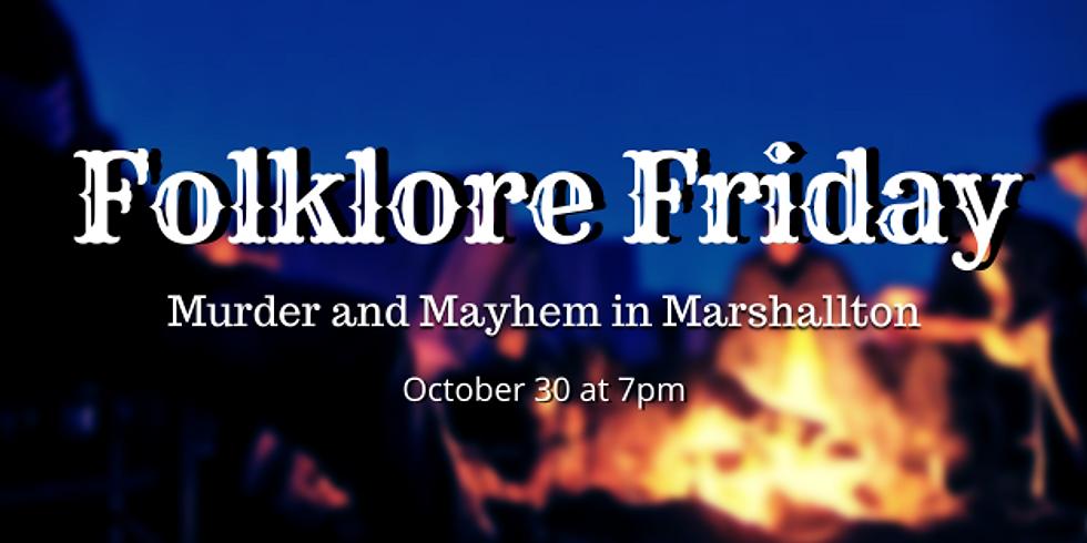 Folklore Friday: Murder and Mayhem in Marshallton
