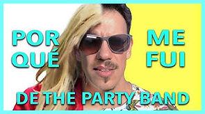 Por qué me fui de The Party Band
