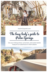 The Busy Body's Guide to Palm Springs | Kaitlin Claywell Blog