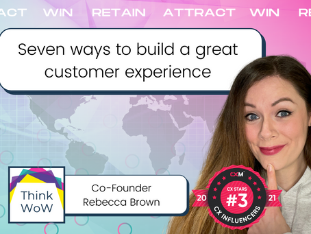 Seven Ways To Build A Great Customer Experience