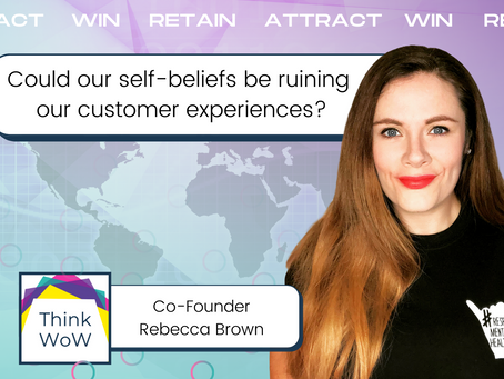 What is great customer experience? Could our self-beliefs be ruining our CX?